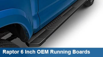 Raptor 6 Inch OEM Style Running Boards - cab length